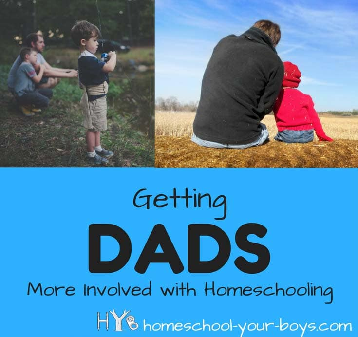 Getting Dads Involved in Homeschooling