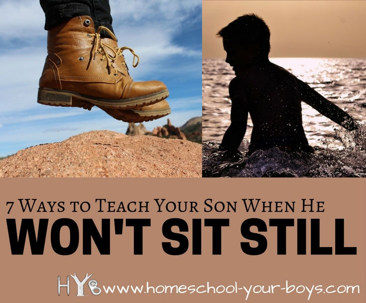 7 Ways to Teach Your Son When He Won't Sit Still