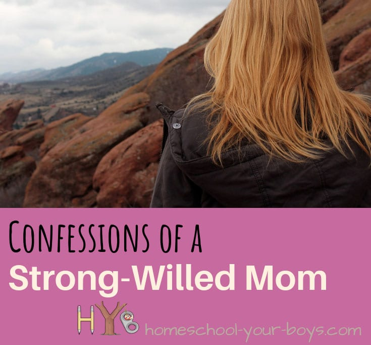 Confessions of a Strong-Willed Mom