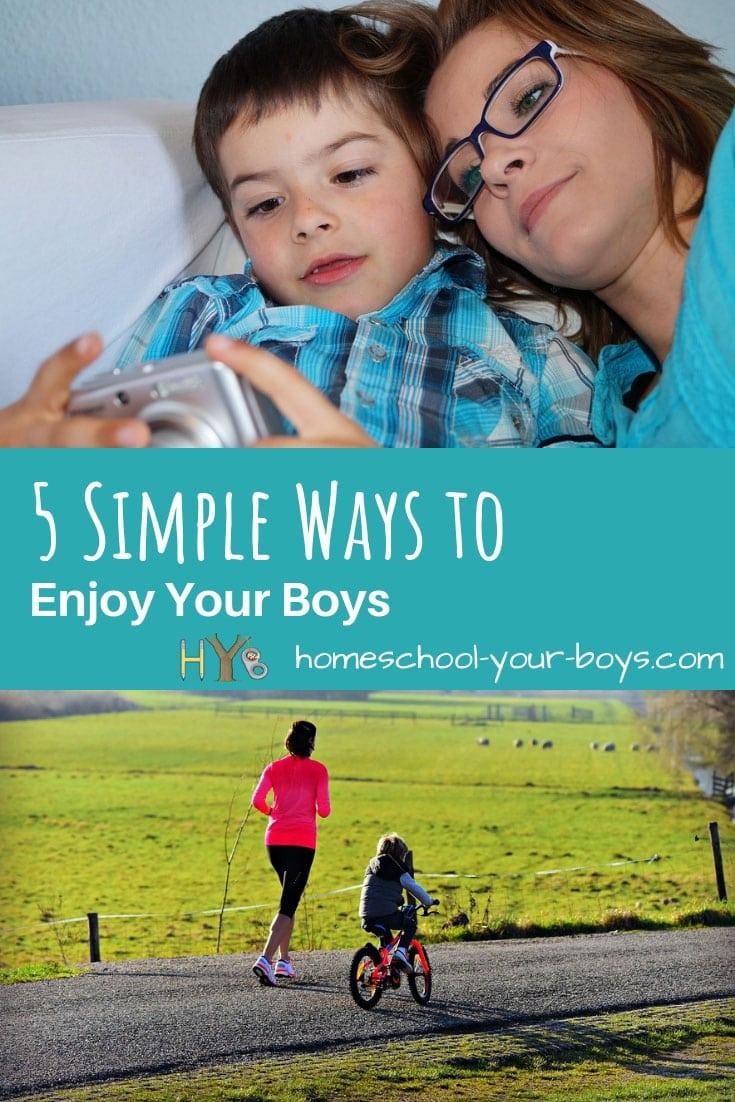 5 Simple Ways to Enjoy Your Boys