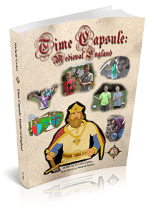 Time Capsule: Medieval England - A hands-on unit study for grades 2-8!