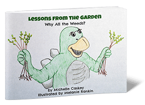 Lessons from the Garden - Why All the Weeds?