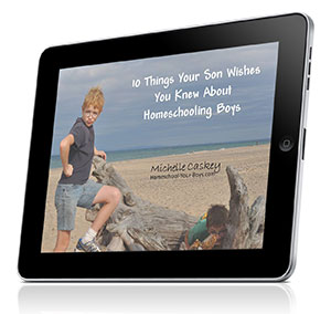 10 Things Your Son Wishes You Knew About Homeschooling Boys Ebook