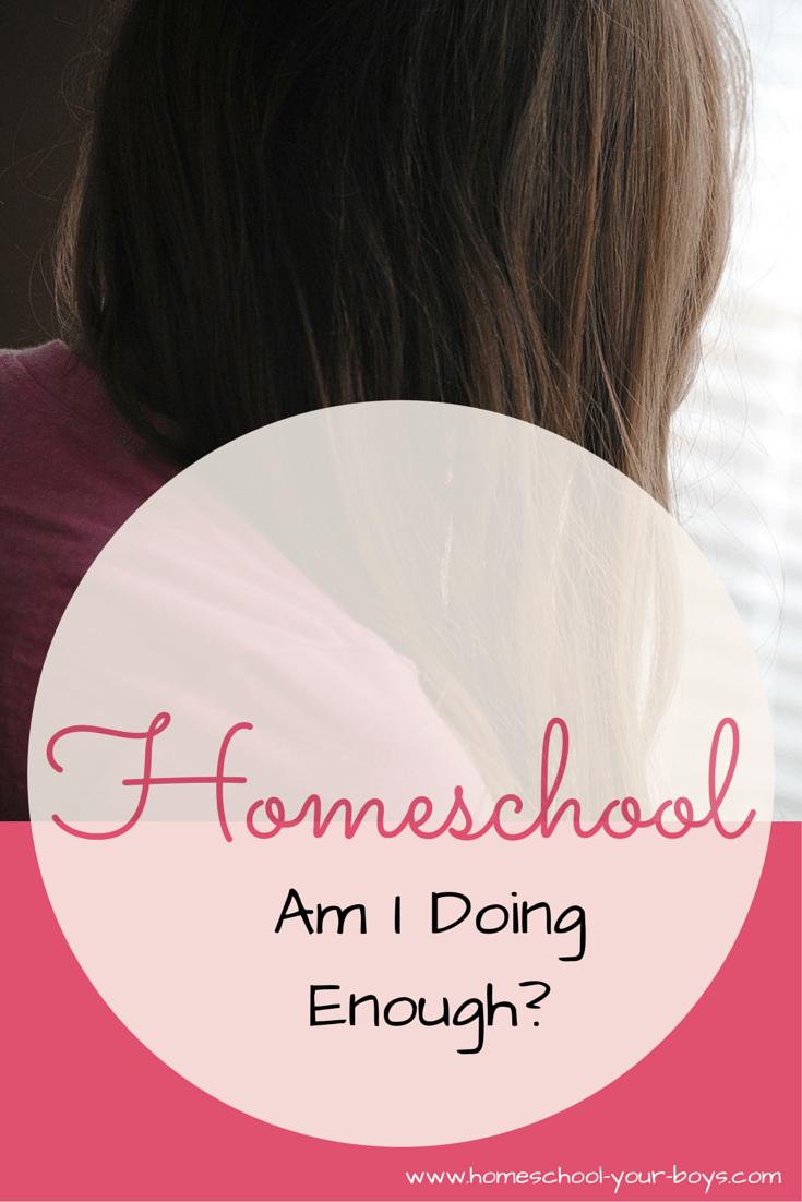 Homeschool: Am I Doing Enough?