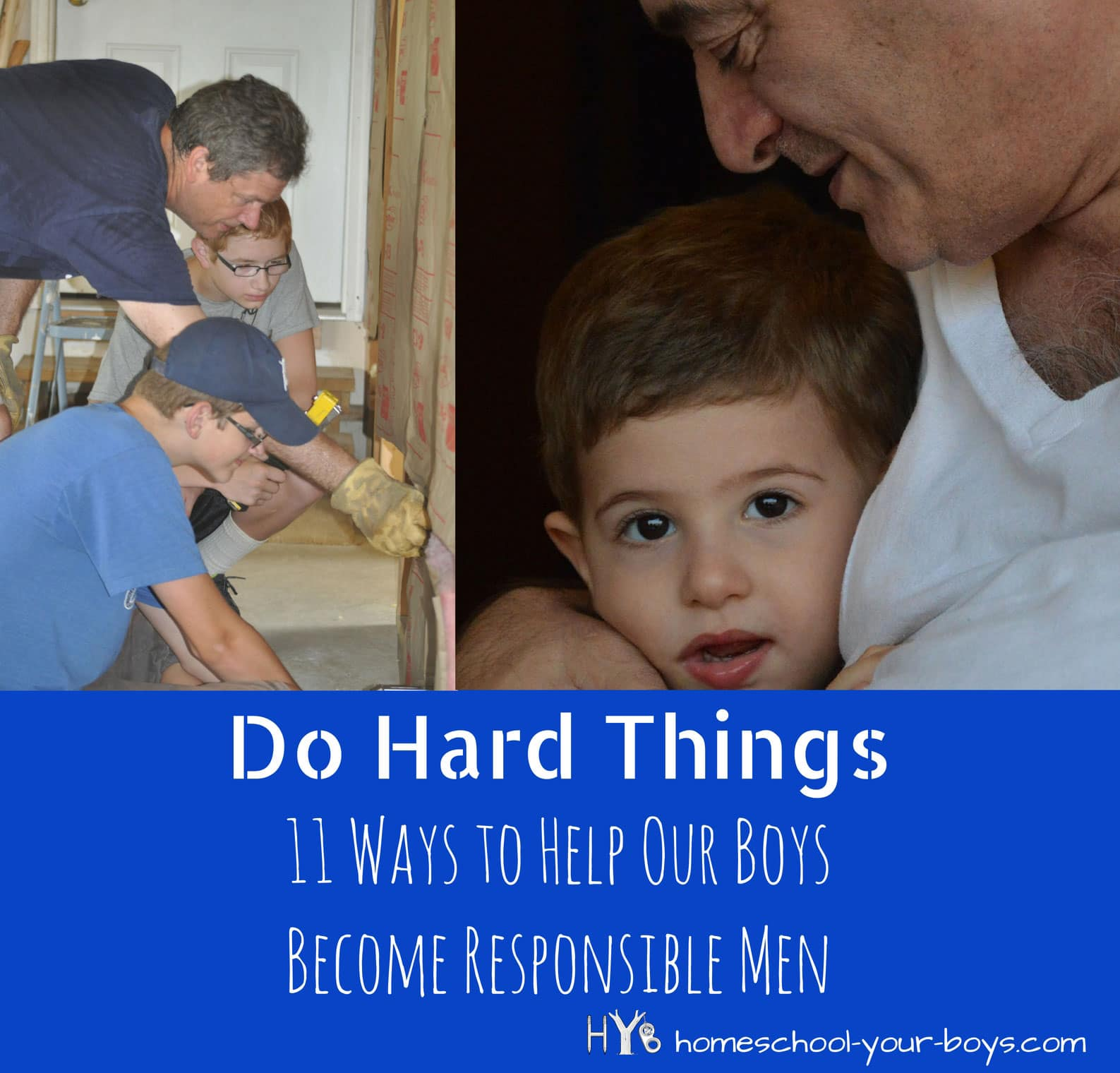 Do Hard Things - 11 Ways to Help Our Boys Become Men: Do you want your son to someday become a responsible man? Have him do hard things now. Here are 11 suggestions for raising a son who will be a real man.