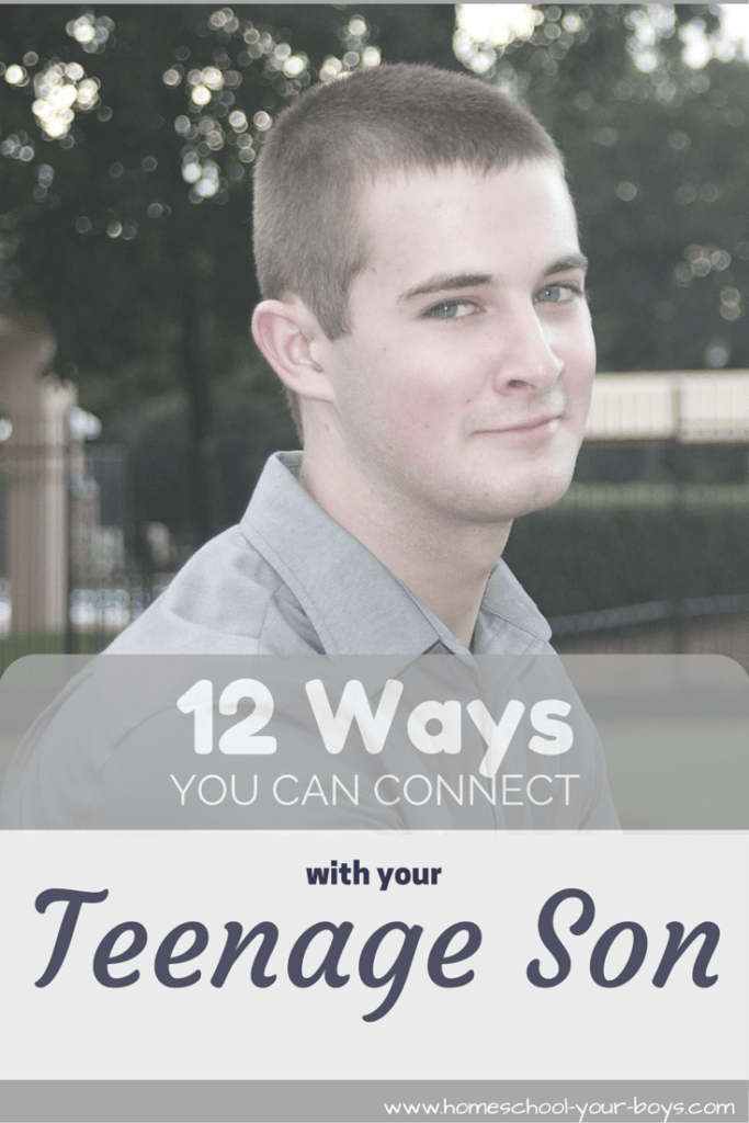 12 Ways You Can Connect with your Teenage Son