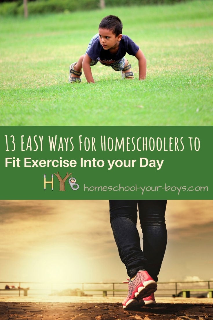 13 EASY Ways for Homeschoolers to Fit Exercise Into Your Day