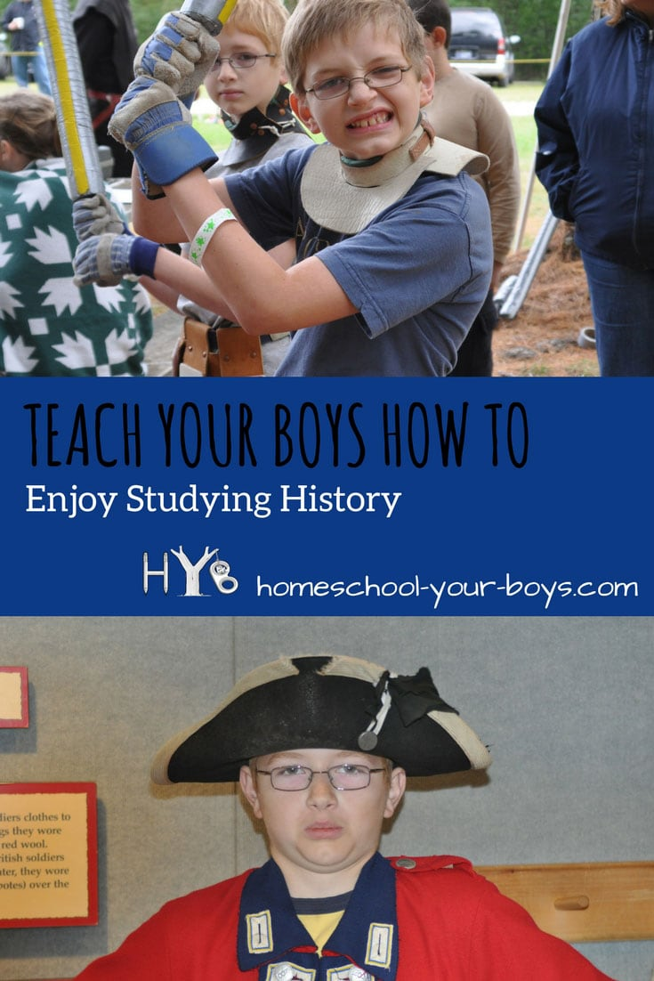 Teach Your Boys How to Enjoy Studying History