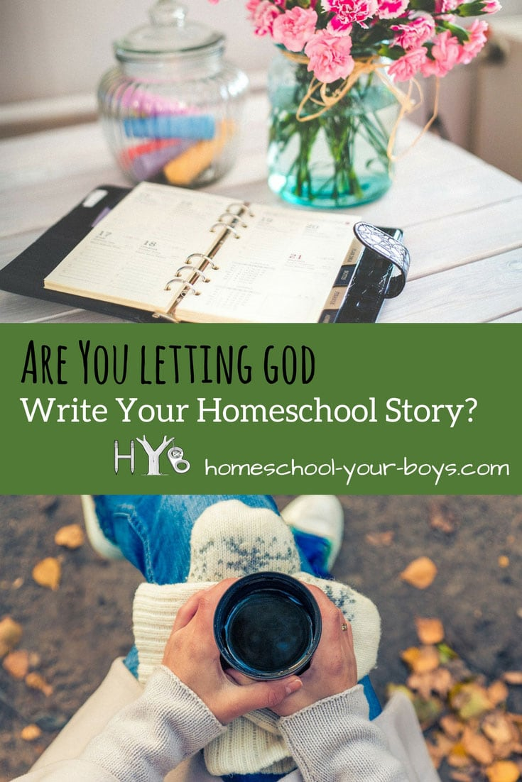 Are you letting God write your homeschool story?