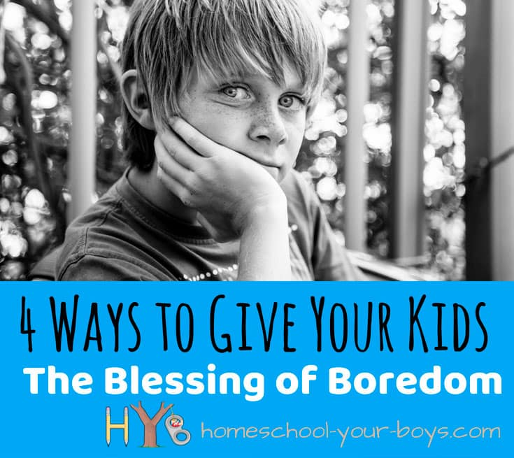 4 Ways to Give Your Kids the Blessing of Boredom
