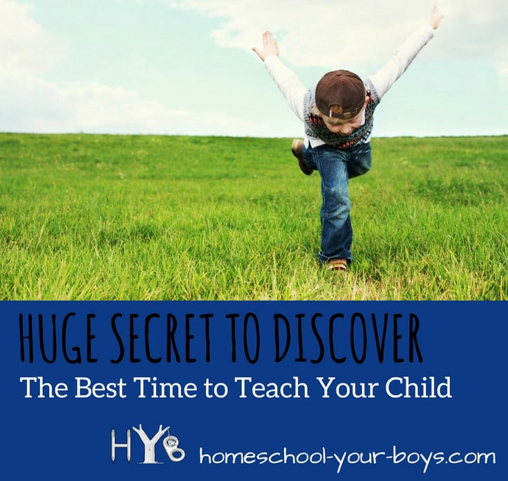 Huge Secret to Discover the Best Time to Teach Your Child