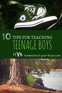 Are you struggling to homeschool your teenage son? Click through to learn 10 ways to tweak your teaching and parenting methods now that your son is a tween/teen! | teach teenagers | homeschool teens | homeschool teenagers |
