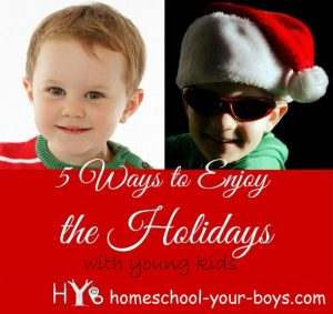 5 Ways to Enjoy the Holidays with Young Kids
