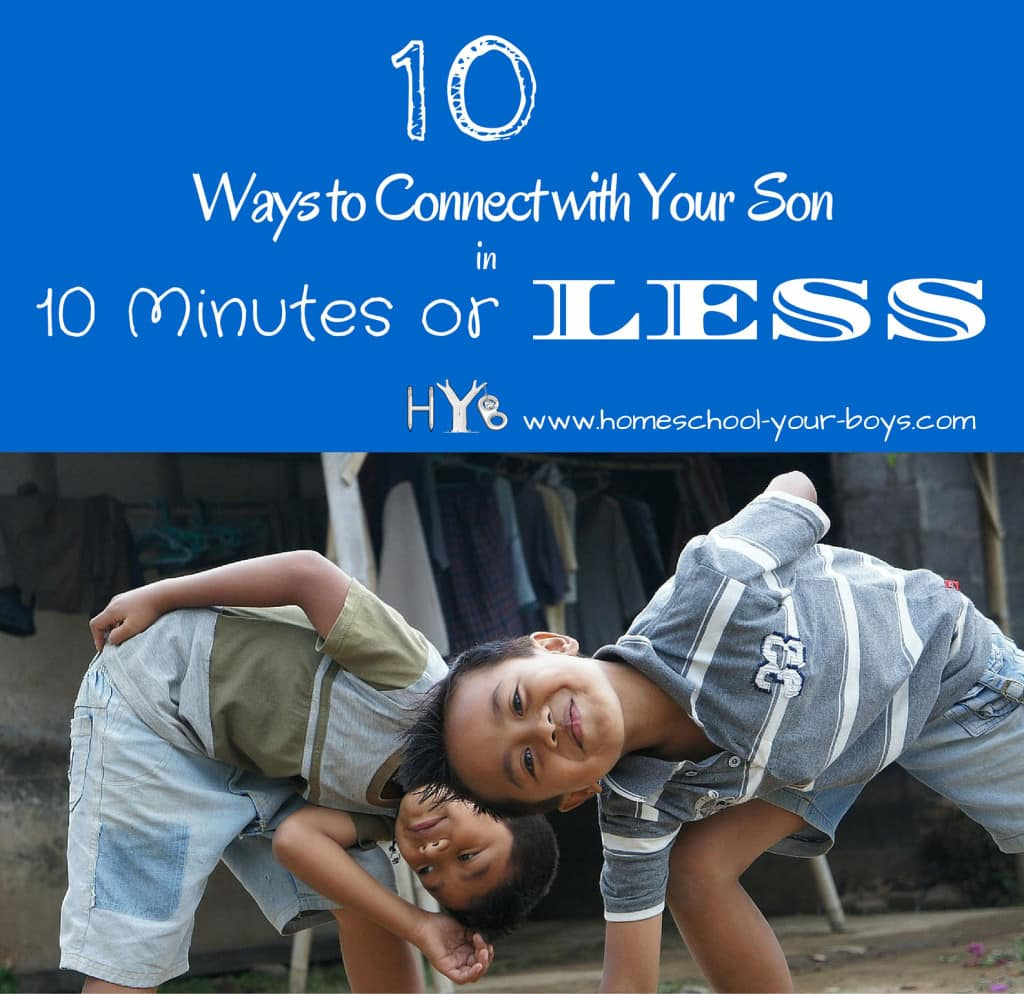 10 Ways to Connect with Your Son in 10 Minutes or Less