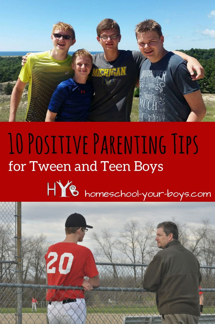10 Positive Parenting Tips for Tween and Teen Boys