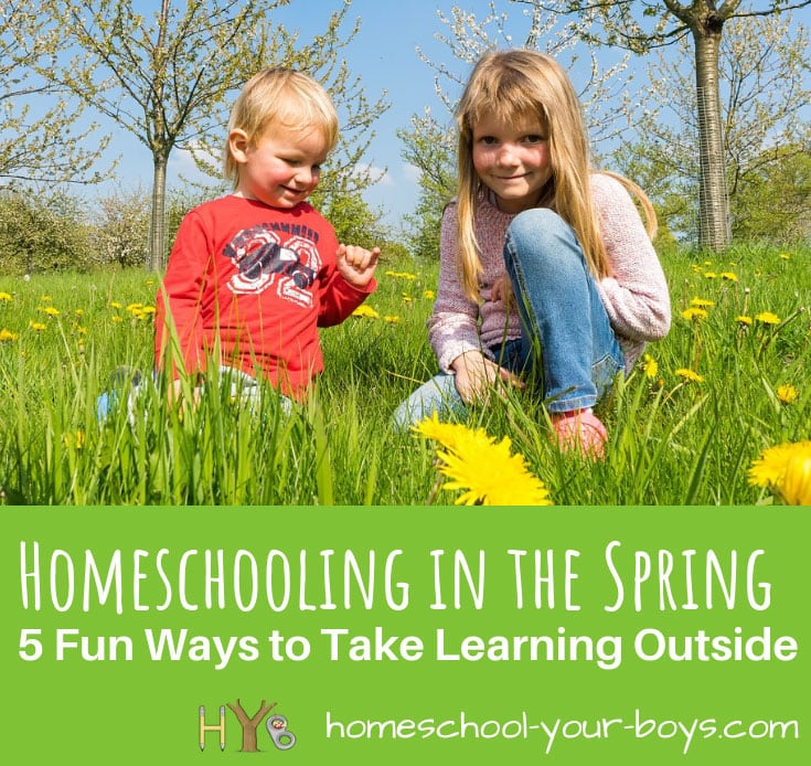Homeschooling in the Spring: 5 Fun Ways to Take Learning Outside