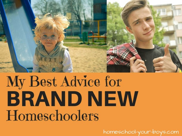 My BEST Advice for Brand New Homeschoolers