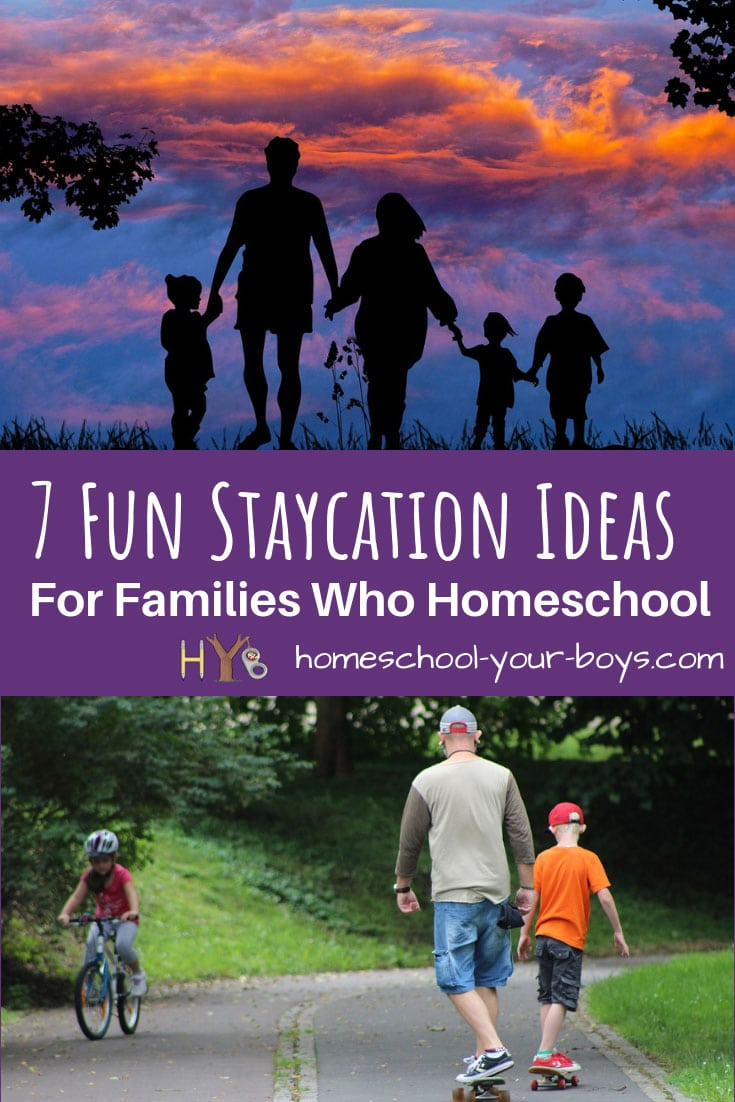 7 Fun Staycation Ideas for Families Who Homeschool