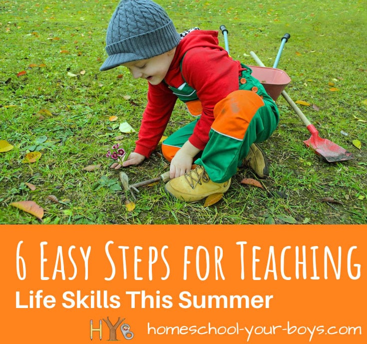 6 Easy Steps for Teaching Life Skills This Summer