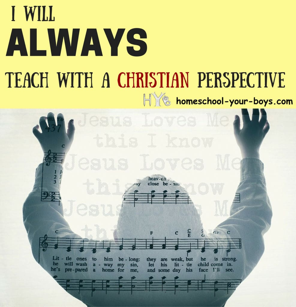 I Will Always Homeschool With a Christian Perspective