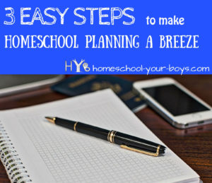 3 Easy Steps to Make Homeschool Planning a Breeze