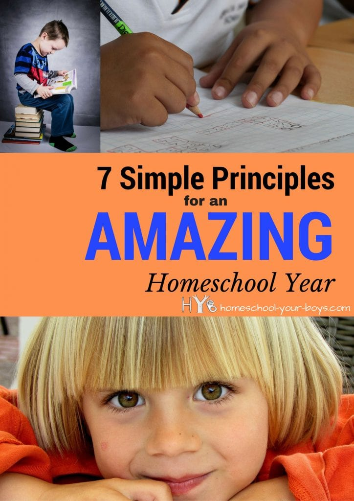 7 Simple Principles for an Amazing Homeschool Year