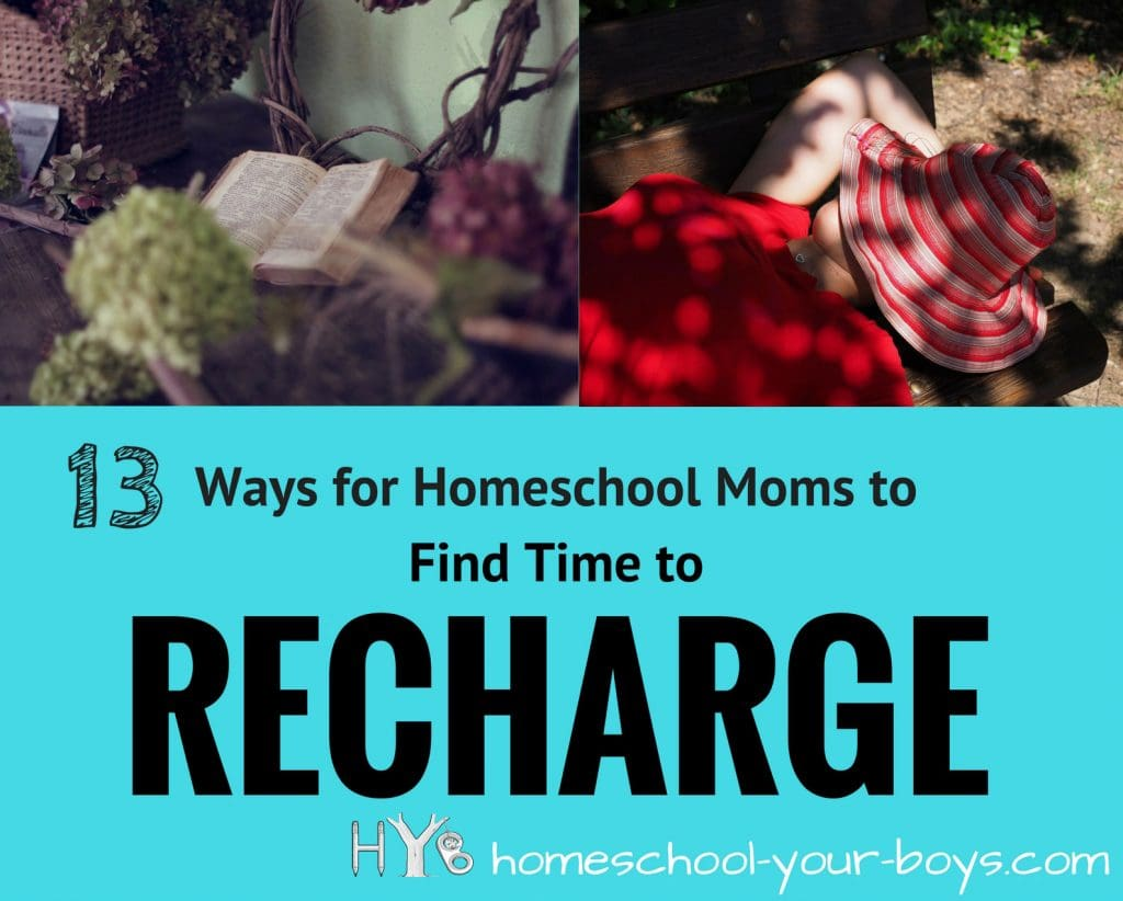 13 Ways for Homeschool Moms to Find Time to Recharge