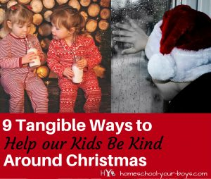 9 Tangible Ways to Help Our Kids Be Kind Around Christmas