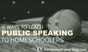 6 Ways to Teach Public Speaking in Homeschools -- You want to teach public speaking? In homeschools? Guess what?!? It's fairly easy... with a little bit of out-of-the-box thinking. Here's how!