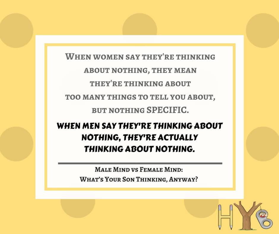 Male Mind vs Female Mind: What's Your Son Thinking, Anyway?