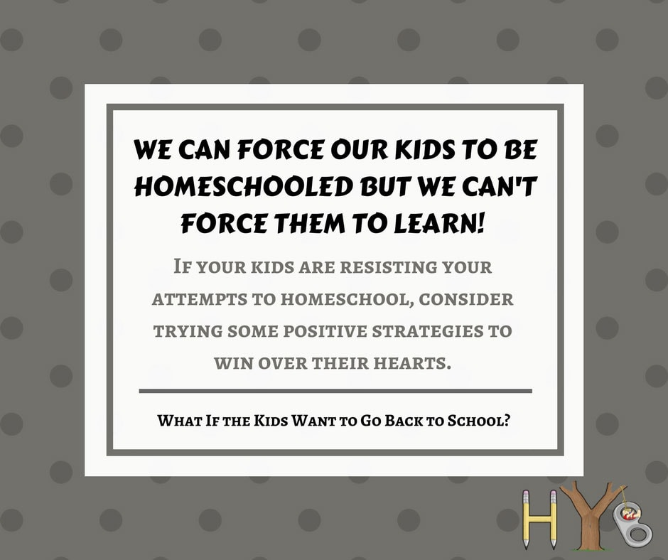 What if the kids want to go back to school?