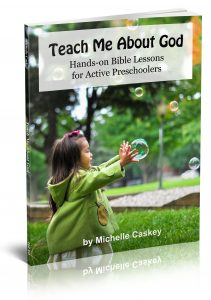 Teach Me About God: Hands-on Bible Lessons for Active Preschoolers