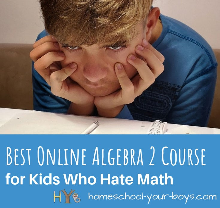 The Best Online Algebra 2 Course for Kids Who Hate Math