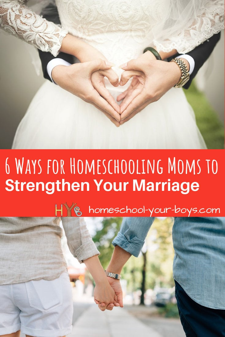 6 Ways for Homeschooling Moms to Strengthen Your Marriage