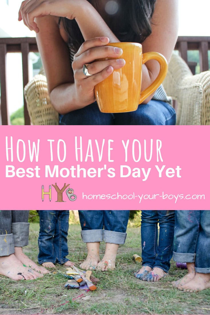 How to Have Your Best Mother's Day Yet